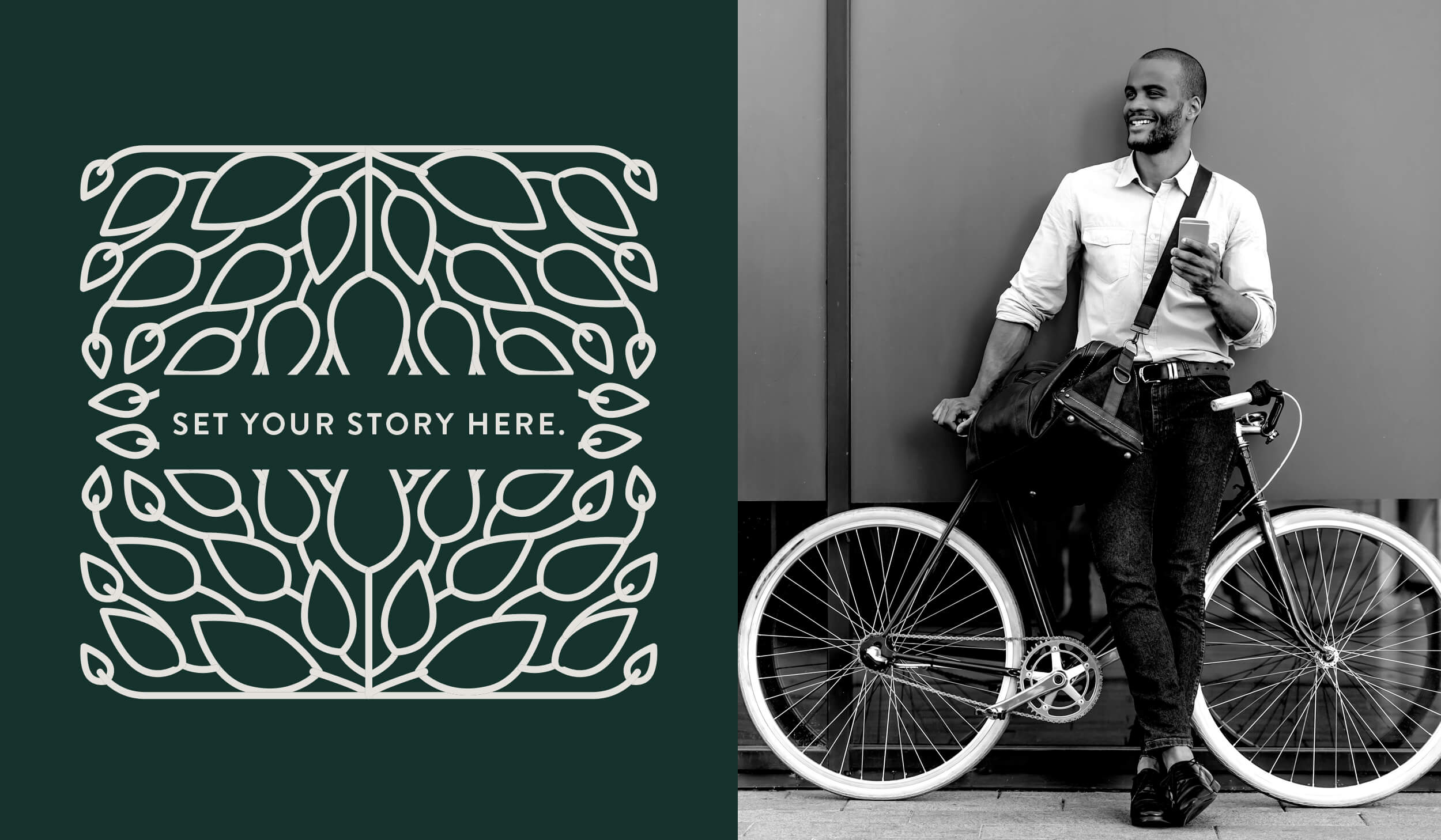 split image, on the left is a dark green rectangle with a white leaf graphic overlay and text that reads, Set Your Story Here and on the left is a black and white photo of a man in jeans and dress shirt leaning against a bicycle