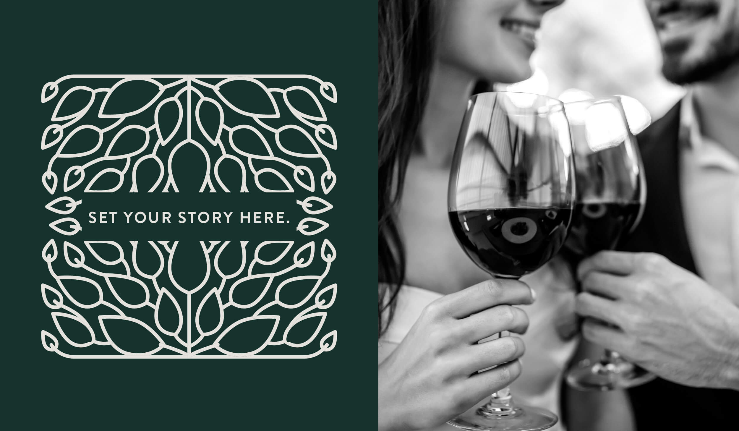 split image, on the left is a dark green rectangle with a white leaf graphic overlay and text that reads, Set Your Story Here and on the left is a black and white photo of a man and woman clinking glasses of wine together