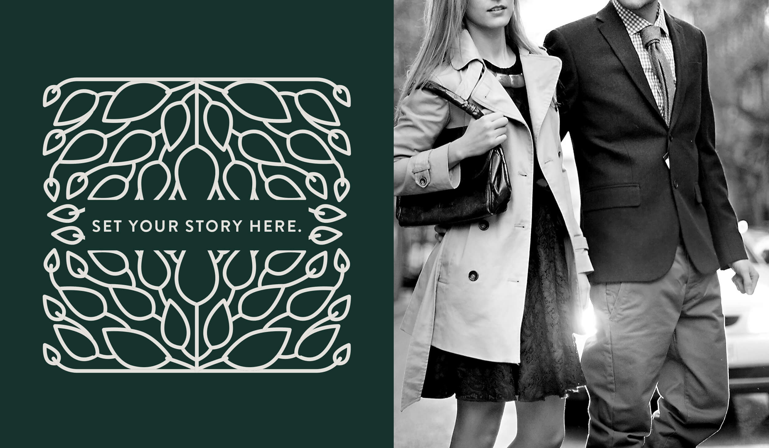 split image, on the left is a dark green rectangle with a white leaf graphic overlay and text that reads, Set Your Story Here and on the left is a black and white photo of a man and woman in dress clothes